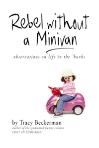 Rebel Without A Minivan by Tracy Beckerman
