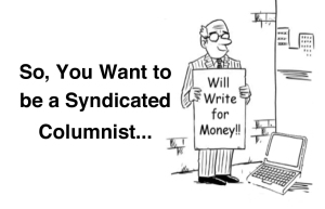 so you want to be a syndicated columnist